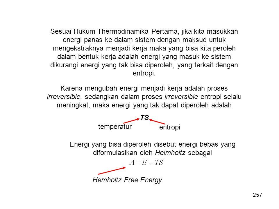 Sesuai Hukum Thermodinamika Pertama, jika kita masukkan energi panas ke dalam sistem dengan maksud untuk mengekstraknya menjadi kerja maka yang bisa k
