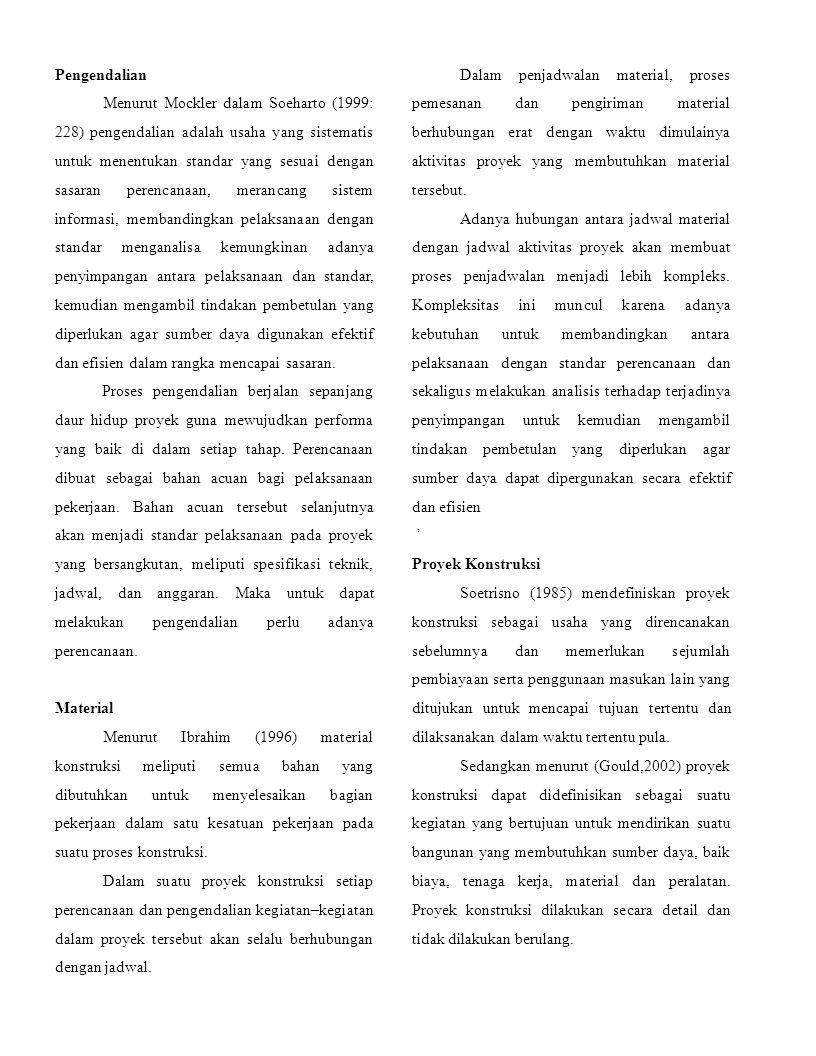 Pengendalian Menurut Mockler dalam Soeharto (1999: 228) pengendalian adalah usaha yang sistematis untuk menentukan standar yang sesuai dengan sasaran
