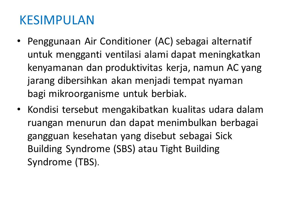 • Penggunaan Air Conditioner (AC) sebagai alternatif untuk mengganti ventilasi alami dapat meningkatkan kenyamanan dan produktivitas kerja, namun AC y