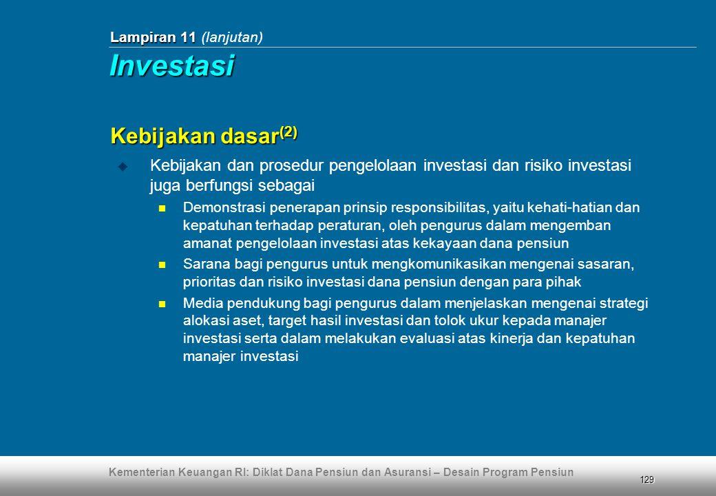 Kementerian Keuangan RI: Diklat Dana Pensiun dan Asuransi – Desain Program Pensiun 129 Lampiran 11 Lampiran 11 (lanjutan)  Kebijakan dan prosedur pen