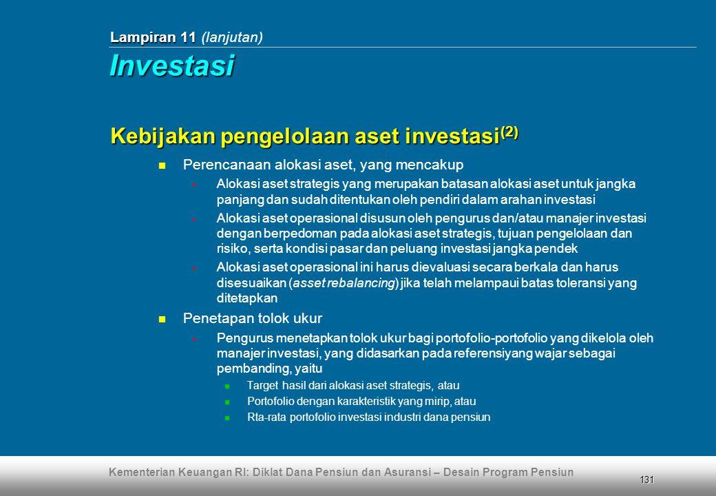 Kementerian Keuangan RI: Diklat Dana Pensiun dan Asuransi – Desain Program Pensiun 131 Lampiran 11 Lampiran 11 (lanjutan)  Perencanaan alokasi aset,
