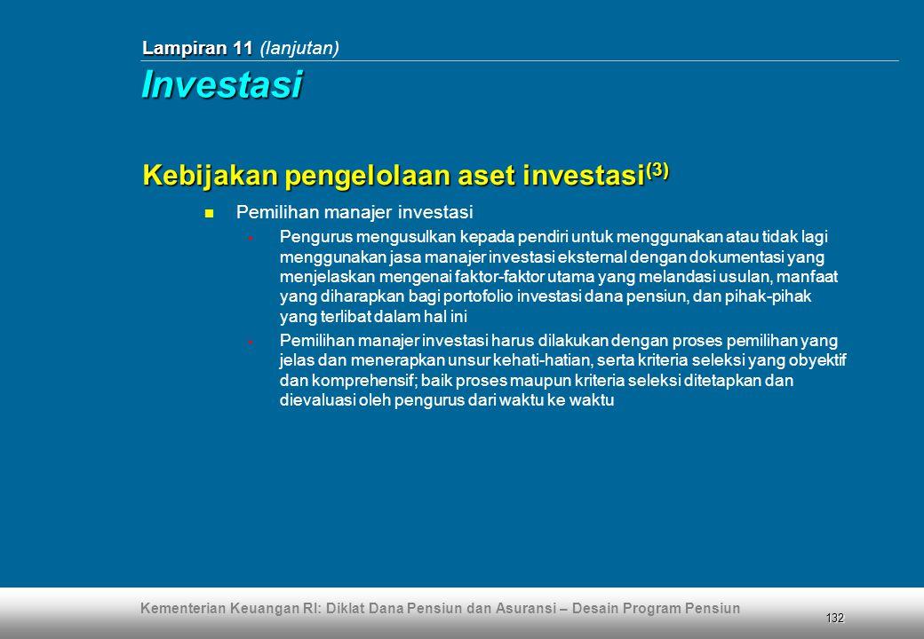 Kementerian Keuangan RI: Diklat Dana Pensiun dan Asuransi – Desain Program Pensiun 132 Lampiran 11 Lampiran 11 (lanjutan)  Pemilihan manajer investas