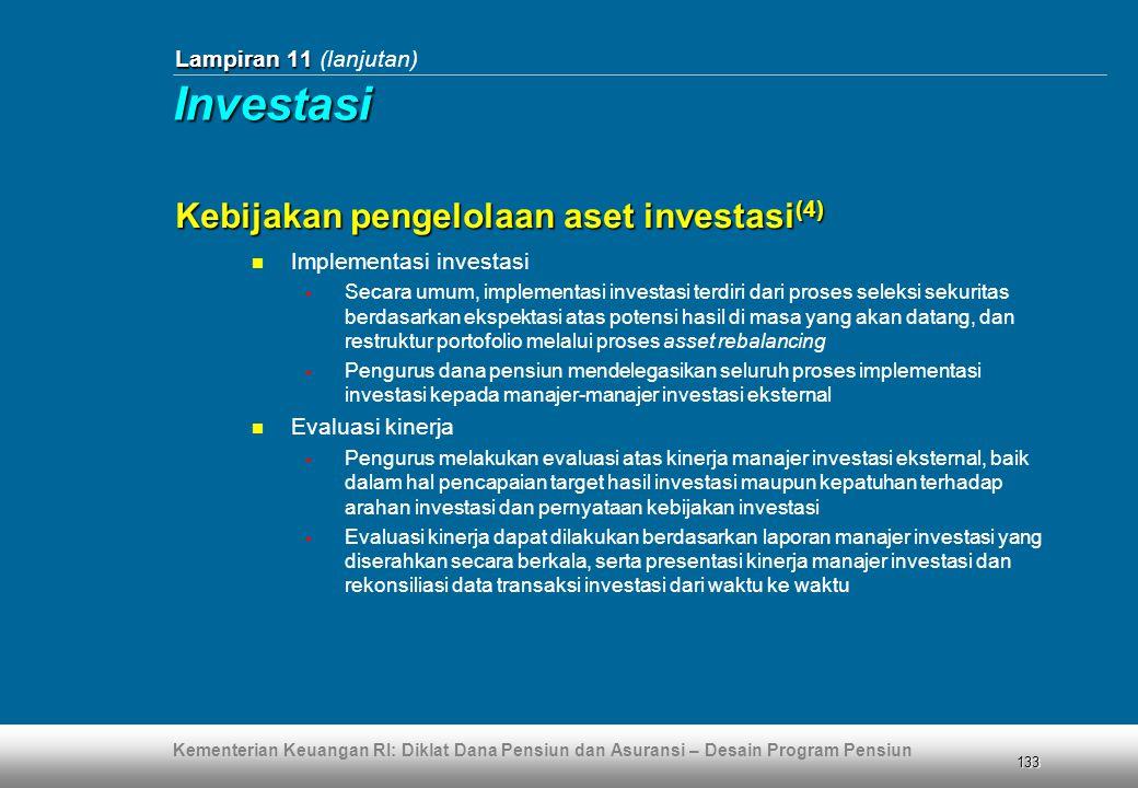 Kementerian Keuangan RI: Diklat Dana Pensiun dan Asuransi – Desain Program Pensiun 133 Lampiran 11 Lampiran 11 (lanjutan)  Implementasi investasi  S