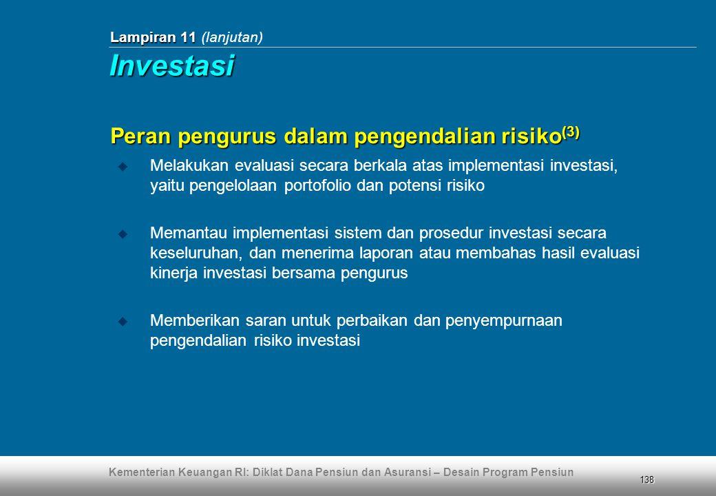 Kementerian Keuangan RI: Diklat Dana Pensiun dan Asuransi – Desain Program Pensiun 138 Lampiran 11 Lampiran 11 (lanjutan)  Melakukan evaluasi secara