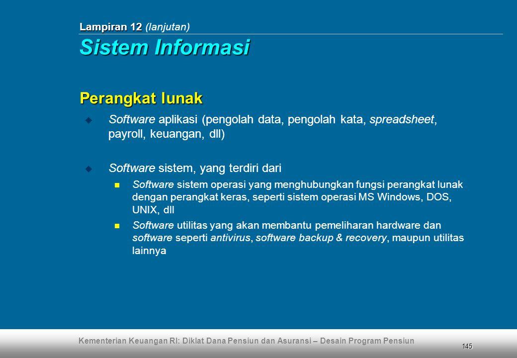 Kementerian Keuangan RI: Diklat Dana Pensiun dan Asuransi – Desain Program Pensiun 145 Lampiran 12 Lampiran 12 (lanjutan)  Software aplikasi (pengola