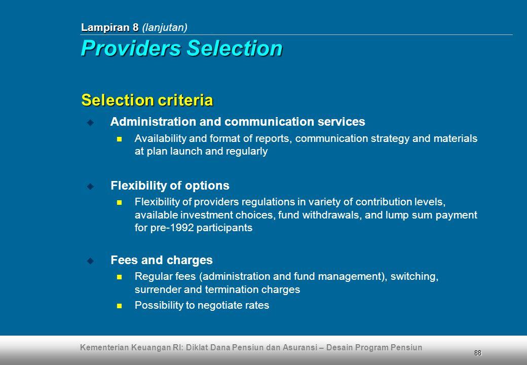 Kementerian Keuangan RI: Diklat Dana Pensiun dan Asuransi – Desain Program Pensiun 88  Administration and communication services  Availability and f