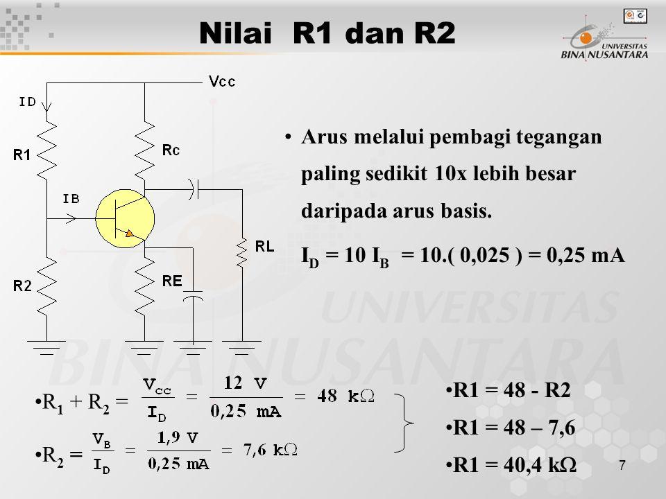 7 Nilai R1 dan R2 •R1 = 48 - R2 •R1 = 48 – 7,6 •R1 = 40,4 k  •Arus melalui pembagi tegangan paling sedikit 10x lebih besar daripada arus basis. I D =