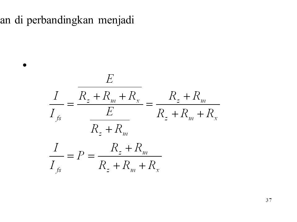 37 Jika kedua persamaan di perbandingkan menjadi •