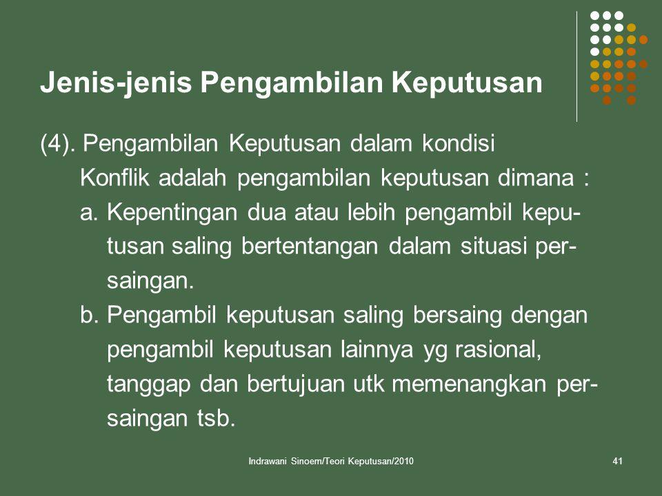 Indrawani Sinoem/Teori Keputusan/201041 Jenis-jenis Pengambilan Keputusan (4).