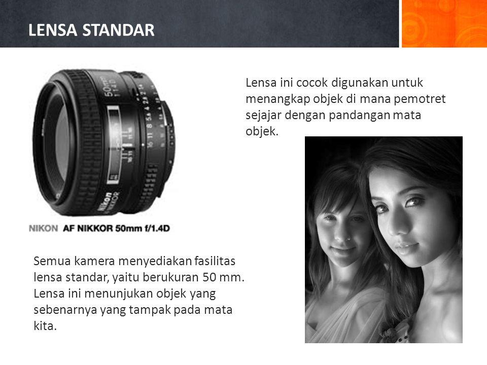 Semua kamera menyediakan fasilitas lensa standar, yaitu berukuran 50 mm.