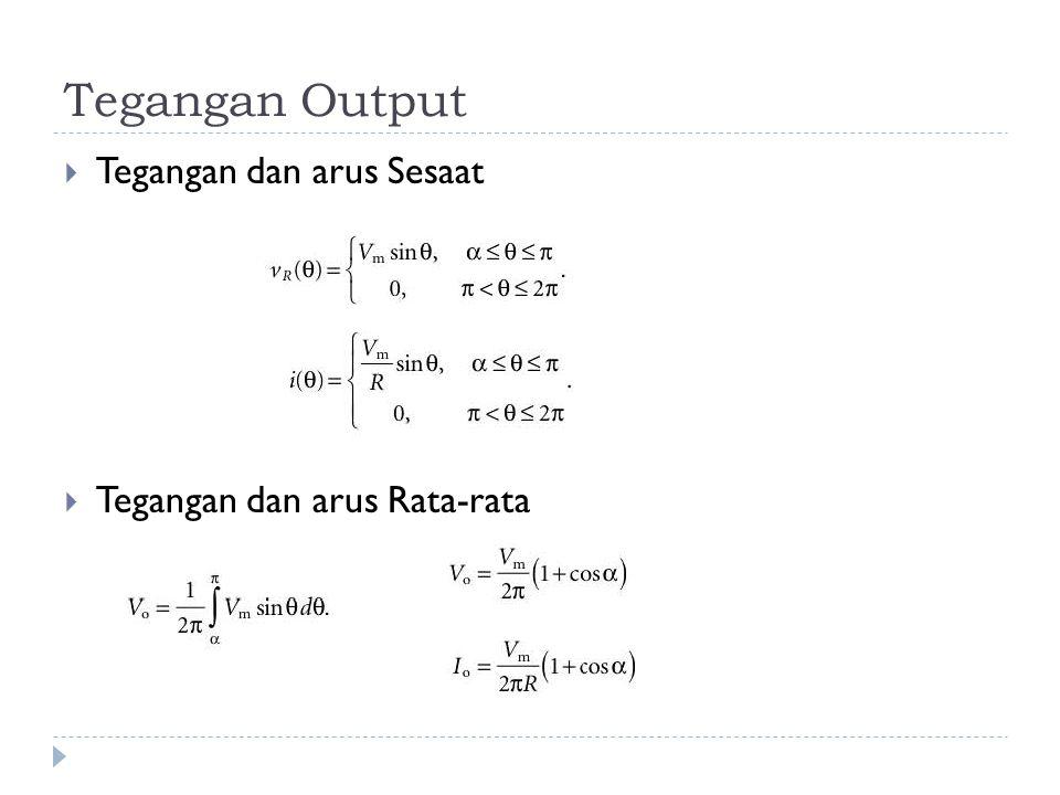 Tegangan Output  Tegangan dan arus Sesaat  Tegangan dan arus Rata-rata