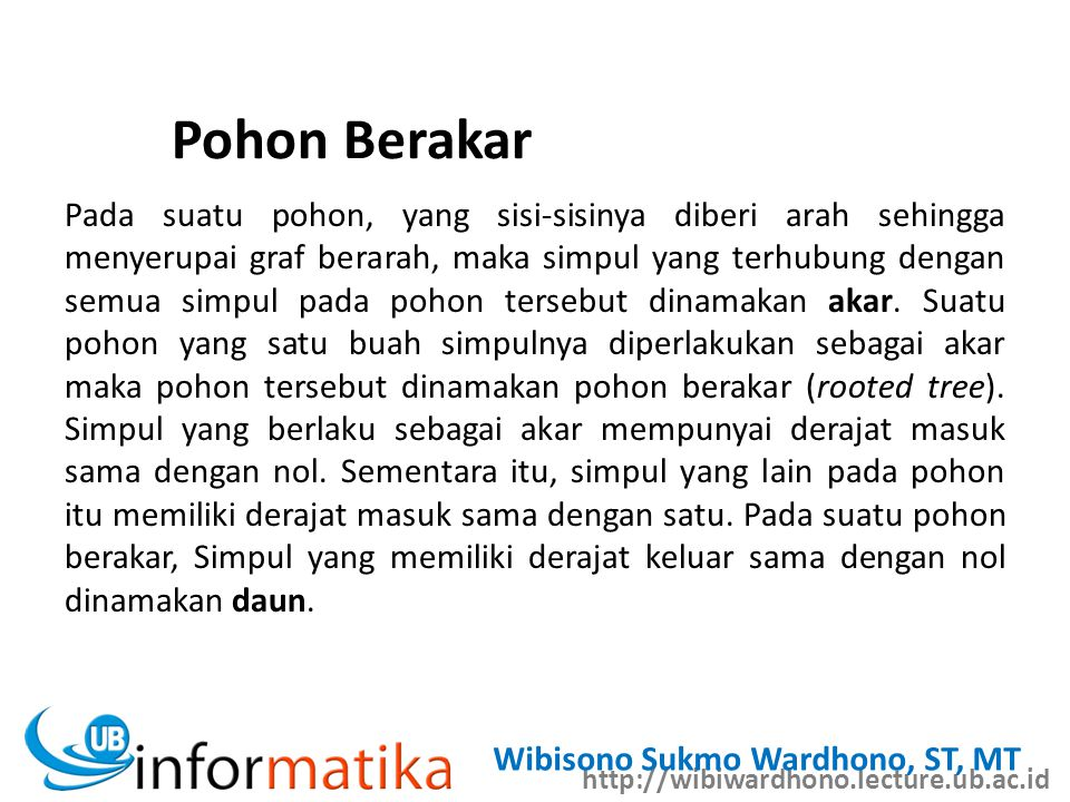 http://wibiwardhono.lecture.ub.ac.id Wibisono Sukmo Wardhono, ST, MT Pohon Berakar root leafes
