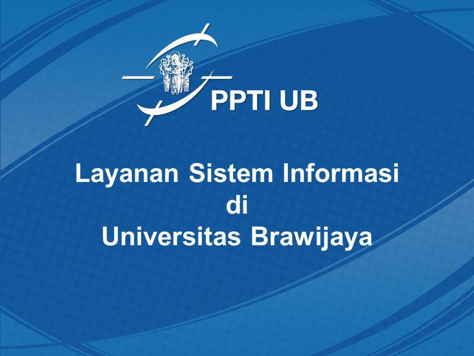 Outline •Peta Sistem Informasi UB •Alur Sistem Informasi di UB •Alur Sistem Informasi Akademik bagi Mahasiswa •Situs Publikasi di UB