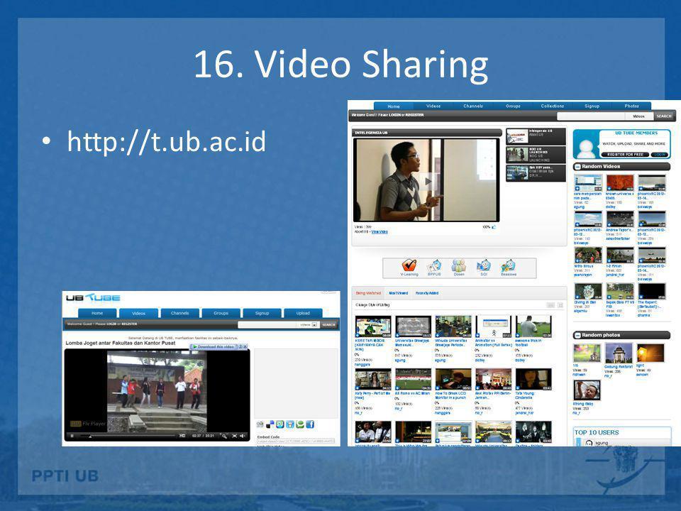16. Video Sharing • http://t.ub.ac.id