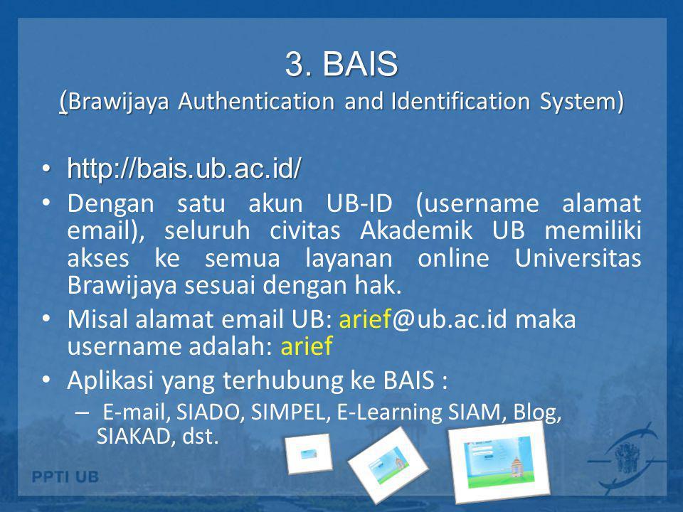 Menu pada BAIS • HOME : – Detail User – Group User – Layanan User • Mengubah Password • Mengelola User