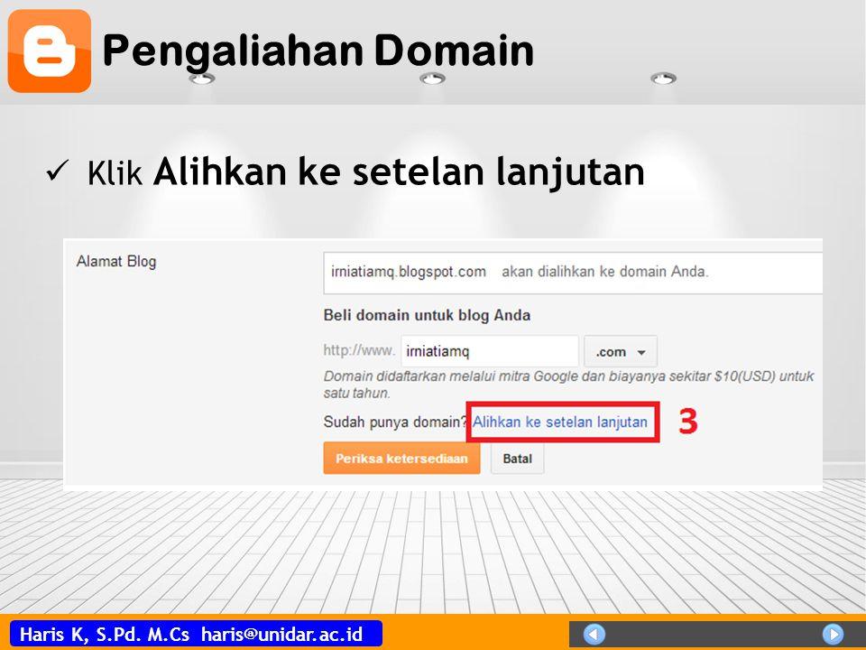 Haris K, S.Pd. M.Cs haris@unidar.ac.id Pengaliahan Domain  Klik Alihkan ke setelan lanjutan