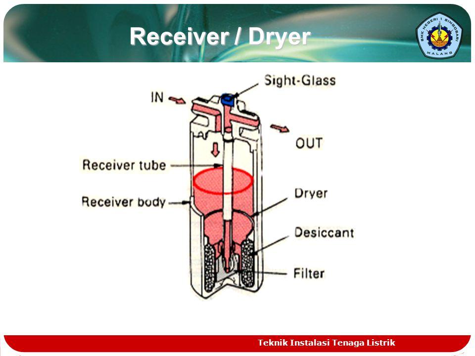 Receiver / Dryer Teknik Instalasi Tenaga Listrik