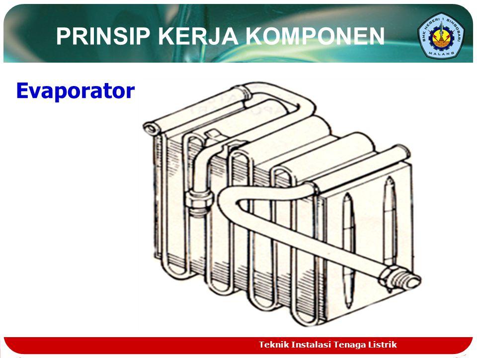 Evaporator PRINSIP KERJA KOMPONEN Teknik Instalasi Tenaga Listrik