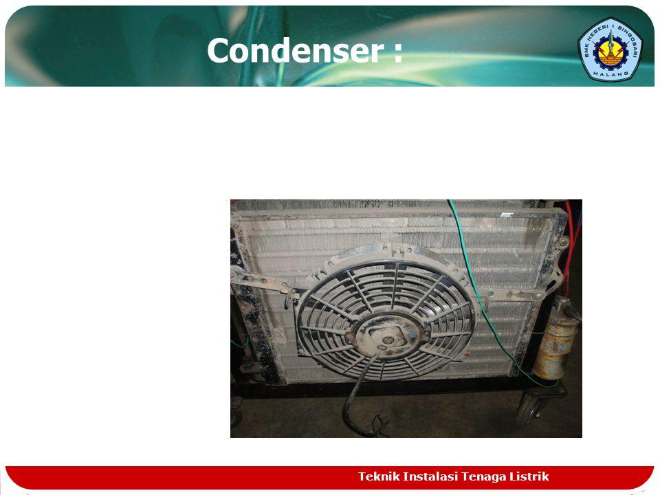 Condenser : Berfungsi untuk menyerap panas pada refrigrant yang telah di kompresikan oleh kompresor dan mengubah refrigerant berbentuk gas menjadi cair (dingin).