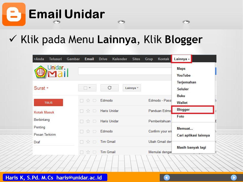 Haris K, S.Pd. M.Cs haris@unidar.ac.id Email Unidar  Klik pada Menu Lainnya, Klik Blogger