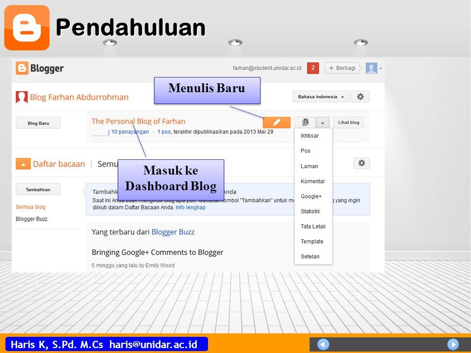 Haris K, S.Pd. M.Cs haris@unidar.ac.id Pendahuluan Masuk ke Dashboard Blog Menulis Baru