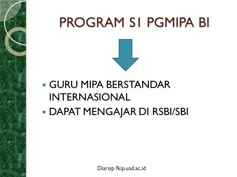 Diarsip fkip.uad.ac.id GURU MIPA BERSTANDAR INTERNASIONAL  Mempunyai kompetensi bertaraf internasional