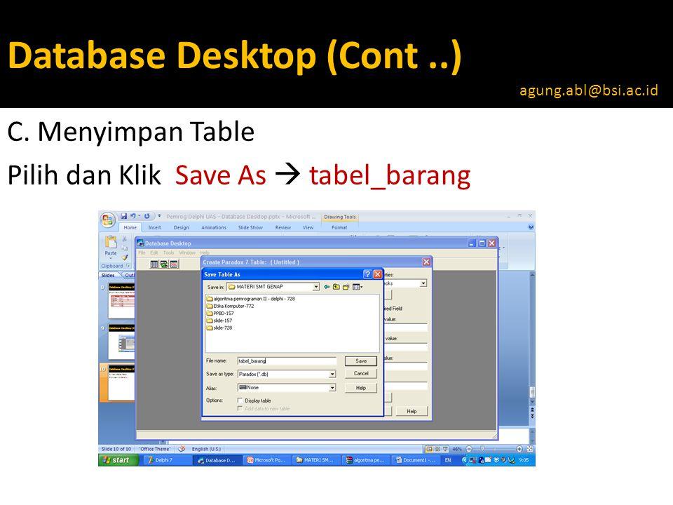 Database Desktop (Cont..) C.