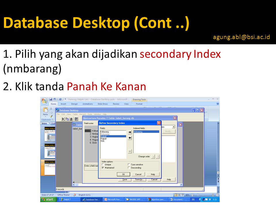 Database Desktop (Cont..) 1.Pilih yang akan dijadikan secondary Index (nmbarang) 2.