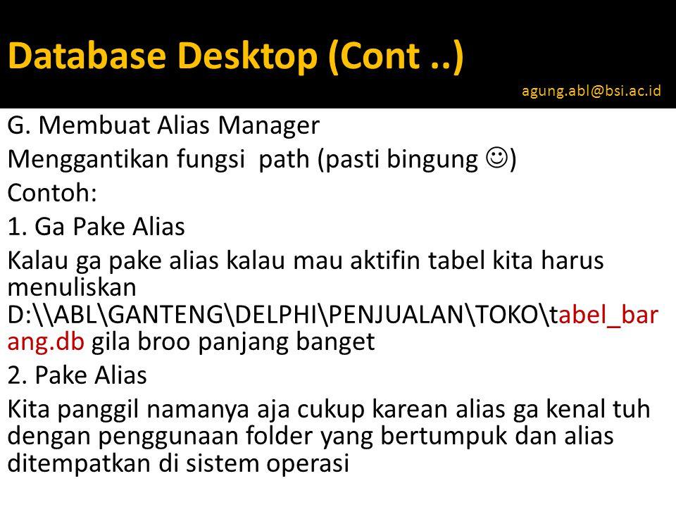 Database Desktop (Cont..) G.