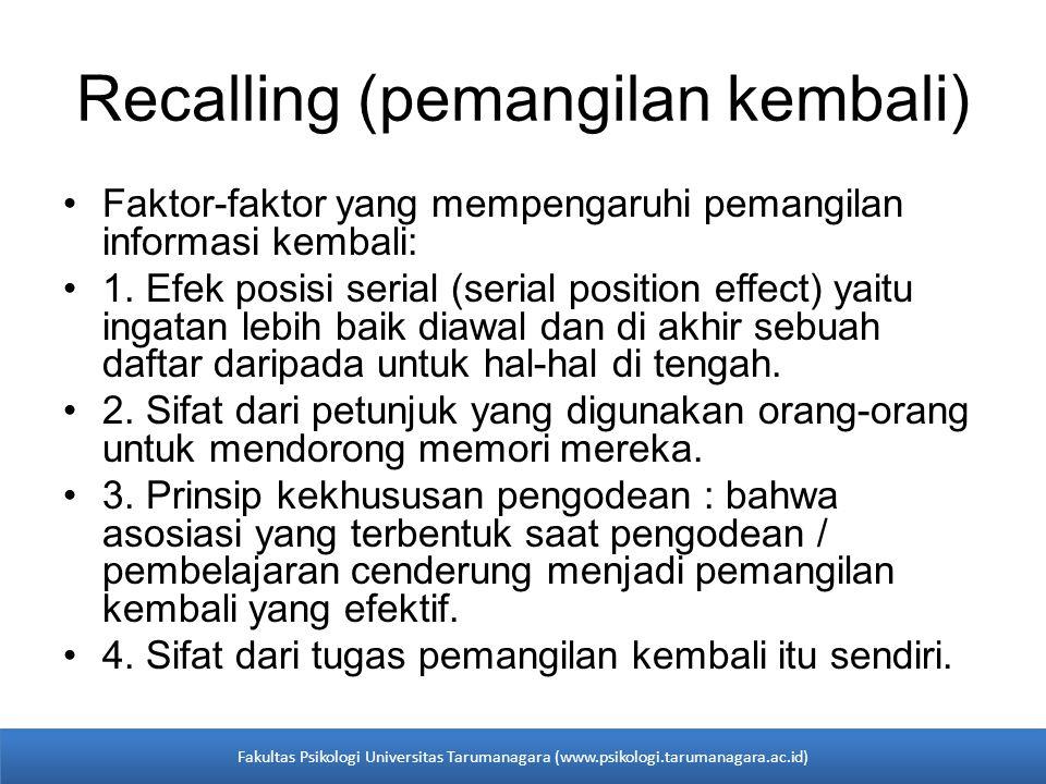 •Faktor-faktor yang mempengaruhi pemangilan informasi kembali: •1. Efek posisi serial (serial position effect) yaitu ingatan lebih baik diawal dan di