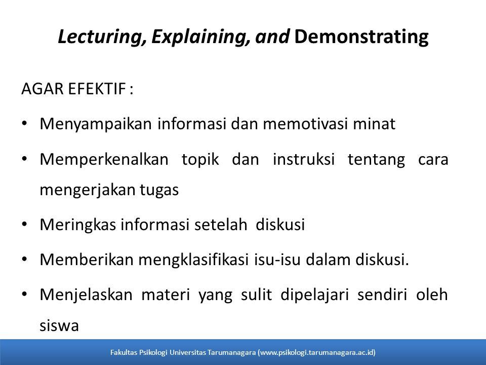 Lecturing, Explaining, and Demonstrating AGAR EFEKTIF : • Menyampaikan informasi dan memotivasi minat • Memperkenalkan topik dan instruksi tentang car