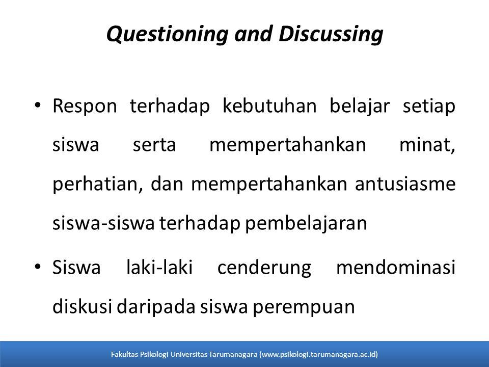 Questioning and Discussing • Respon terhadap kebutuhan belajar setiap siswa serta mempertahankan minat, perhatian, dan mempertahankan antusiasme siswa