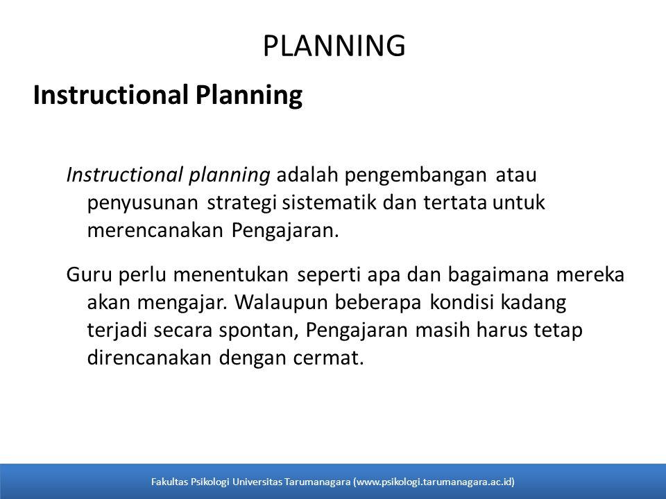 PLANNING Instructional Planning Instructional planning adalah pengembangan atau penyusunan strategi sistematik dan tertata untuk merencanakan Pengajar