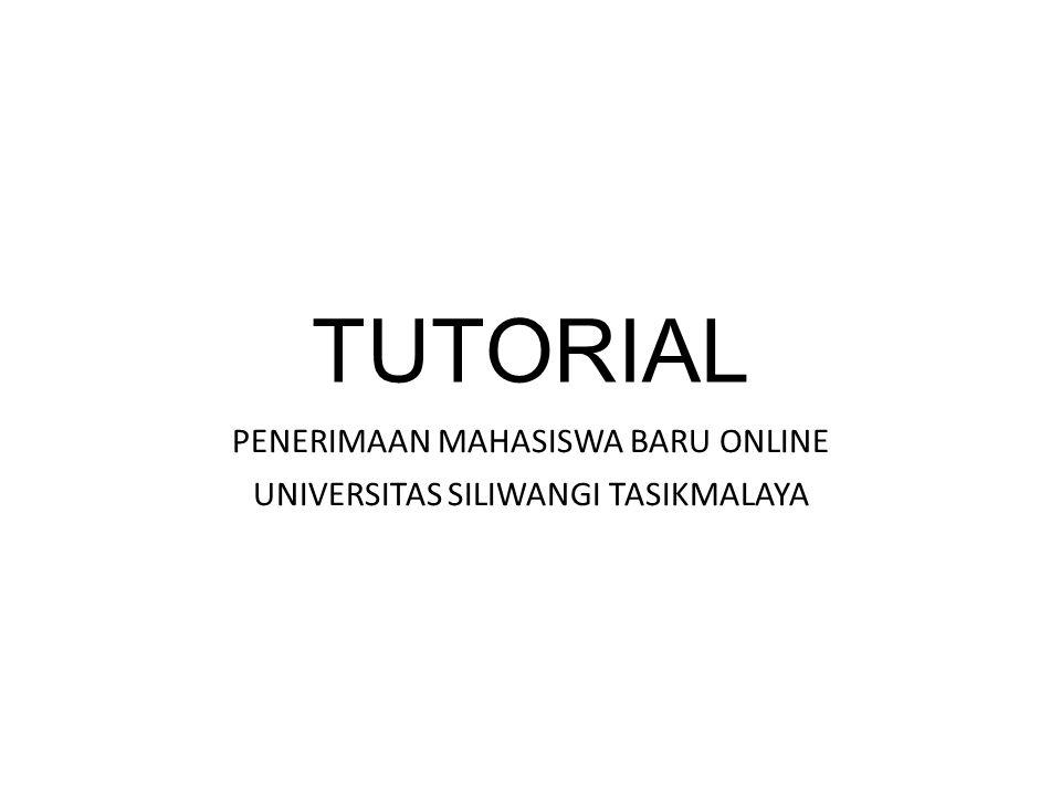 TUTORIAL PENERIMAAN MAHASISWA BARU ONLINE UNIVERSITAS SILIWANGI TASIKMALAYA