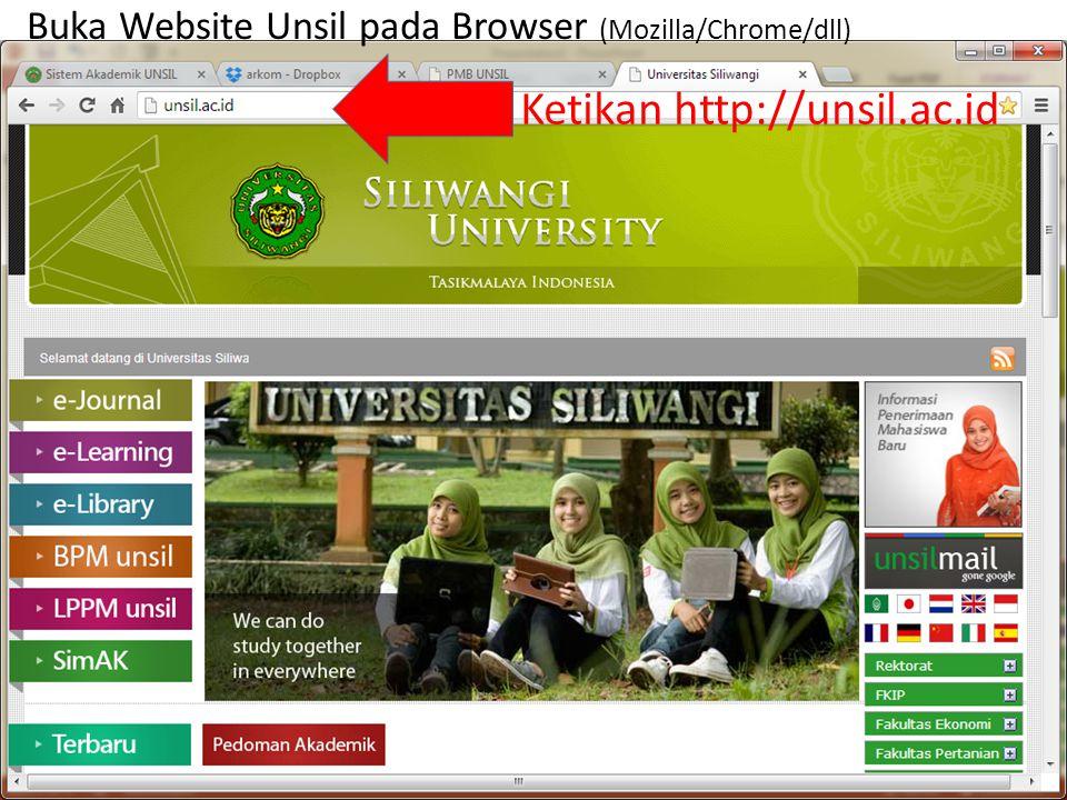 Buka Website Unsil pada Browser (Mozilla/Chrome/dll) Ketikan http://unsil.ac.id