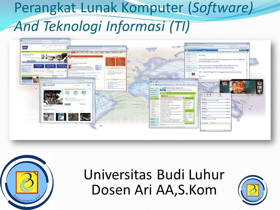 Perangkat Lunak Komputer (Software) And Teknologi Informasi (TI) Universitas Budi Luhur Dosen Ari AA,S.Kom