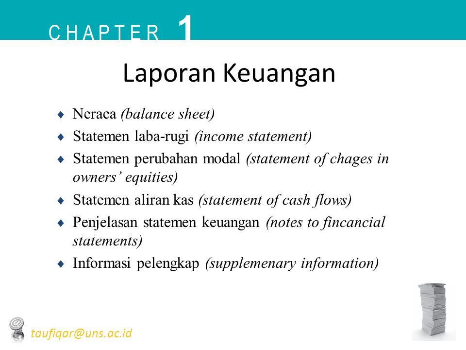  Neraca (balance sheet)  Statemen laba-rugi (income statement)  Statemen perubahan modal (statement of chages in owners' equities)  Statemen alira