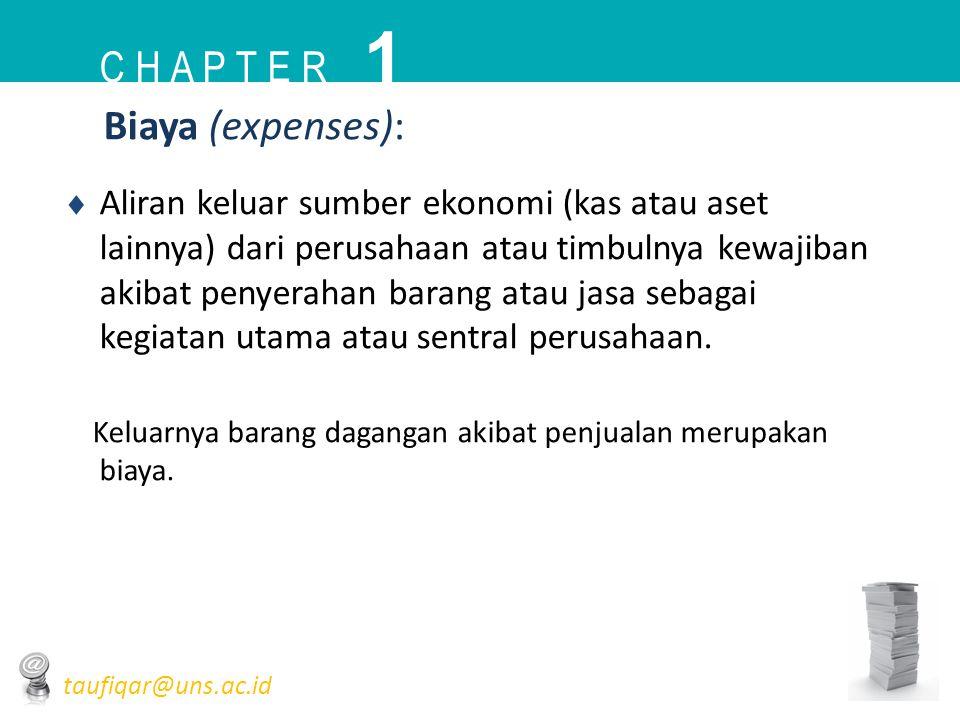 Biaya (expenses):  Aliran keluar sumber ekonomi (kas atau aset lainnya) dari perusahaan atau timbulnya kewajiban akibat penyerahan barang atau jasa s