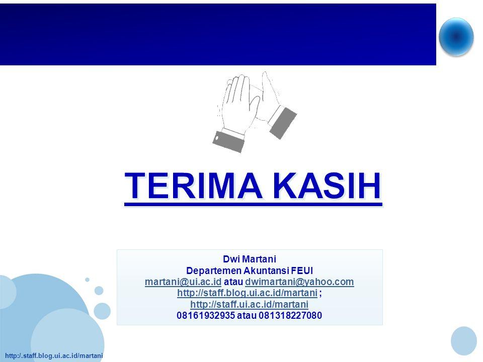 http:/.staff.blog.ui.ac.id/martani Dwi Martani Departemen Akuntansi FEUI martani@ui.ac.idmartani@ui.ac.id atau dwimartani@yahoo.comdwimartani@yahoo.co