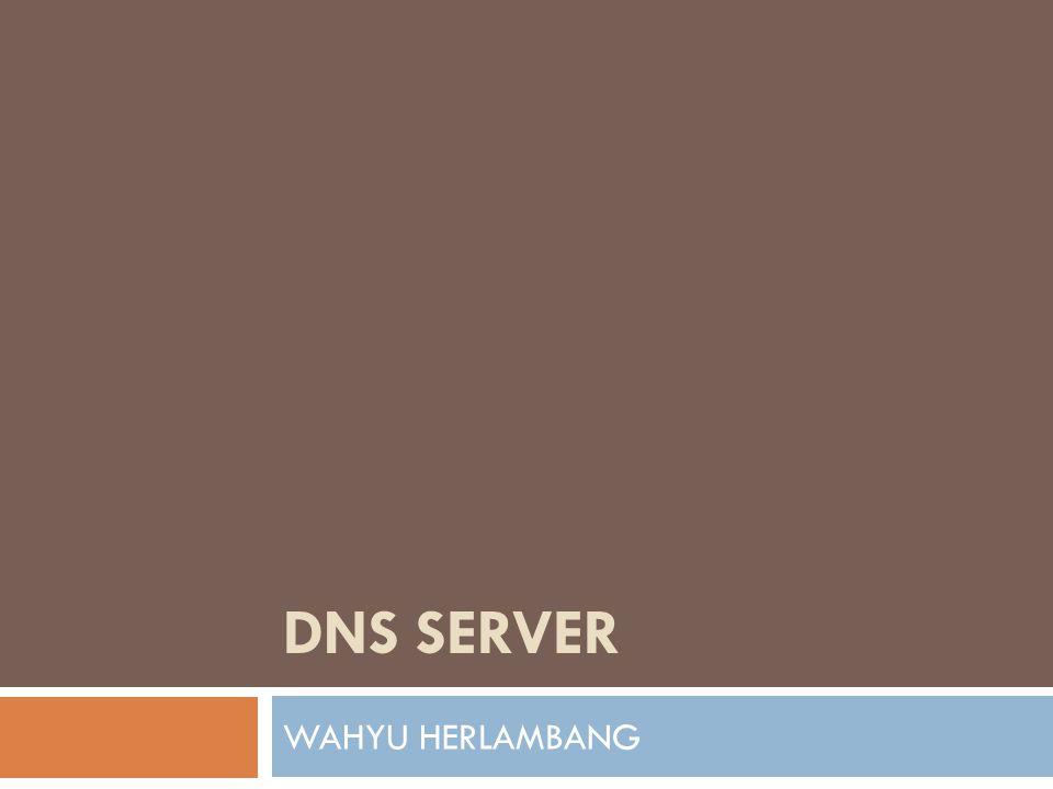 Konsep & Cara Kerja DNS Suatu host pada jaringan Transmission Control Protocol/Internet Protocol (TCP/IP) harus memiliki alamat IP agar dapat diakses.