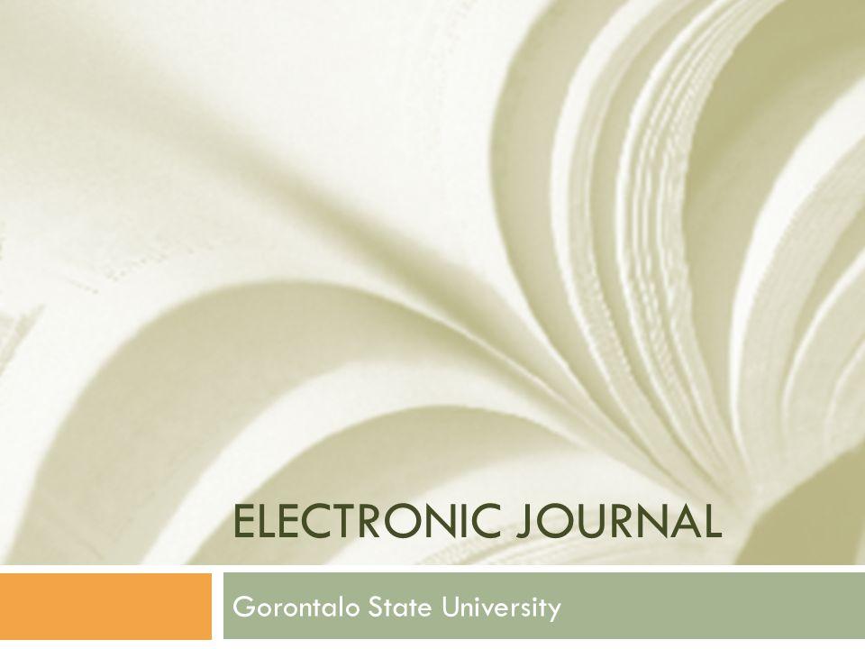 eJournal  E-Journal adalah publikasi dalam format elektronik dan mempunyai ISSN (International Standard Serial Number).