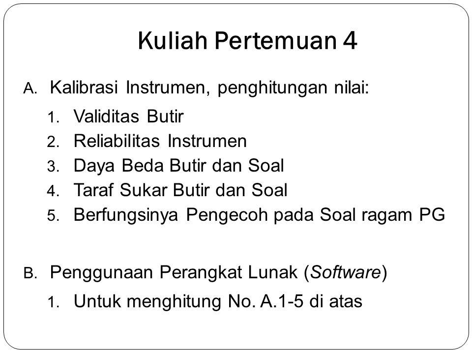 Kuliah Pertemuan 4 A.Kalibrasi Instrumen, penghitungan nilai: 1.