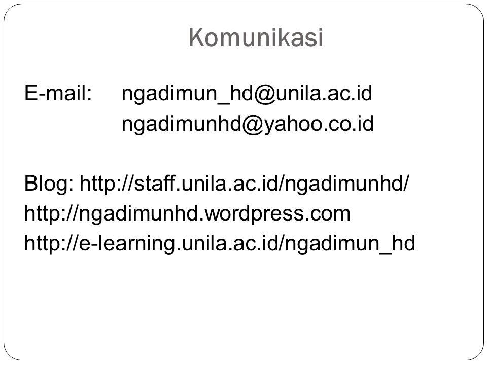 Komunikasi E-mail: ngadimun_hd@unila.ac.id ngadimunhd@yahoo.co.id Blog: http://staff.unila.ac.id/ngadimunhd/ http://ngadimunhd.wordpress.com http://e-learning.unila.ac.id/ngadimun_hd