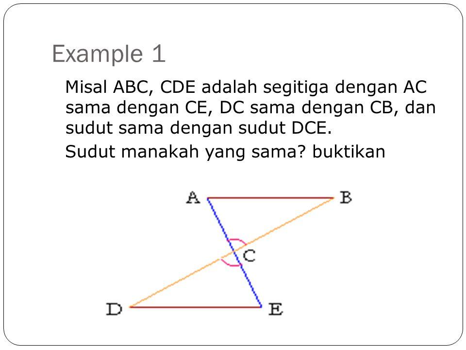 Example 2  Pada gambar dibawah, AB sama dengan AC, dan AE sama dengan AD.