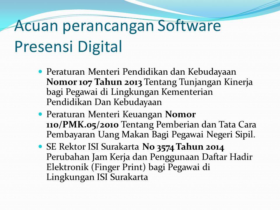 Acuan perancangan Software Presensi Digital  Peraturan Menteri Pendidikan dan Kebudayaan Nomor 107 Tahun 2013 Tentang Tunjangan Kinerja bagi Pegawai