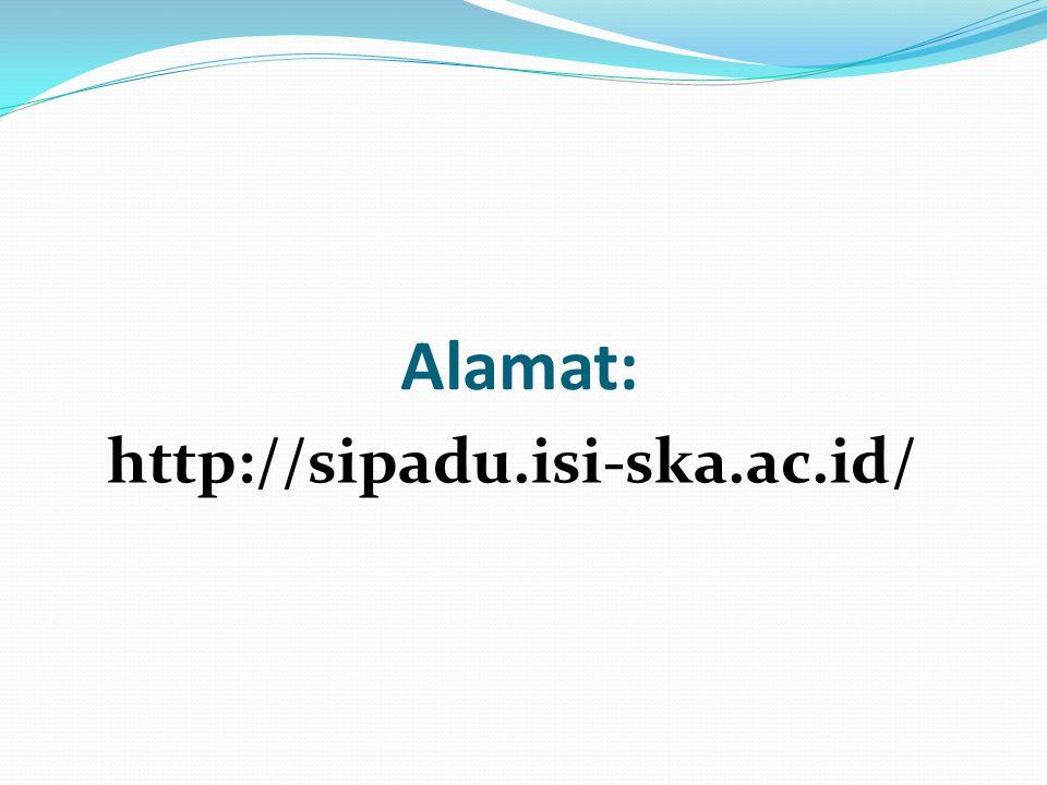 Alamat: http://sipadu.isi-ska.ac.id/