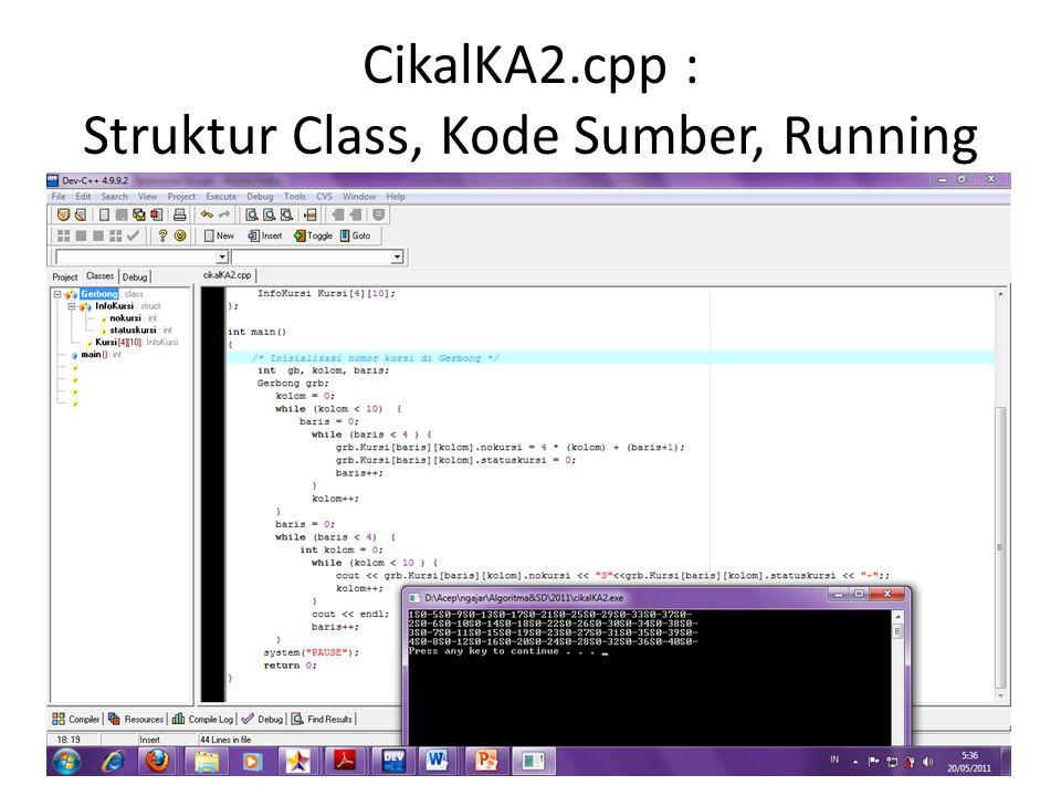 CikalKA2.cpp : Struktur Class, Kode Sumber, Running