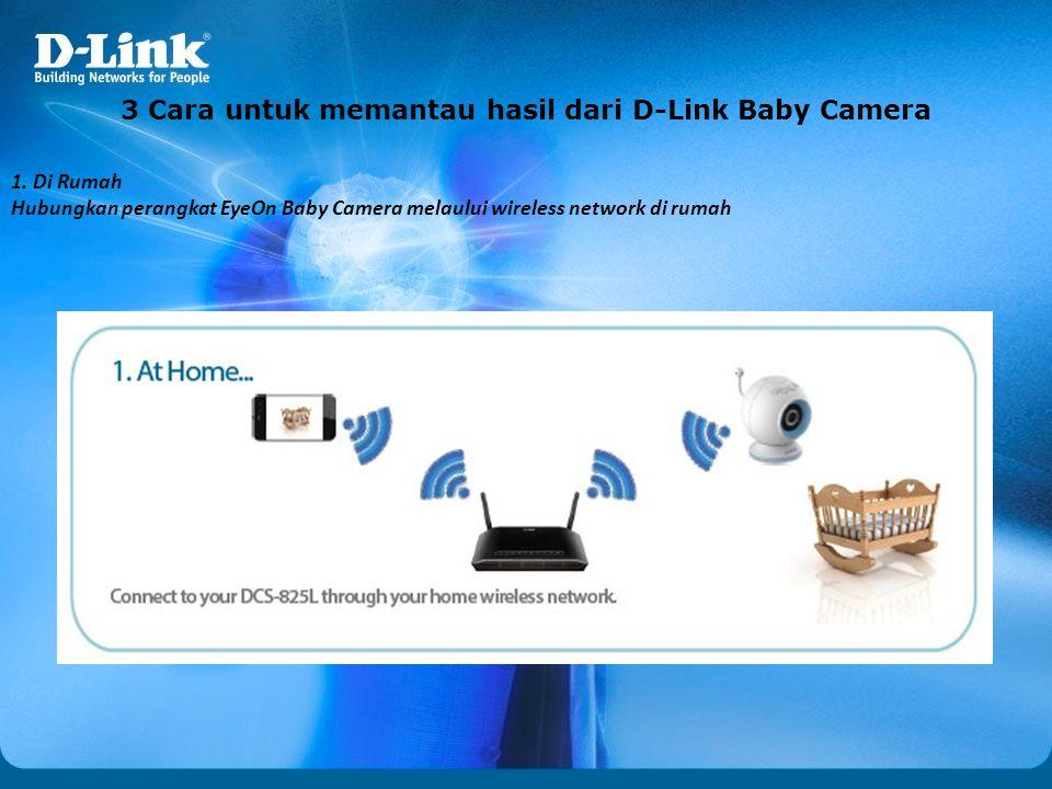 3 Cara untuk memantau hasil dari D-Link Baby Camera 1.