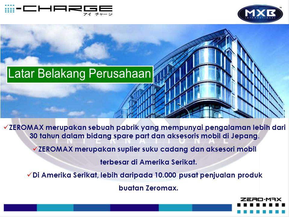  ZEROMAX merupakan sebuah pabrik yang mempunyai pengalaman lebih dari 30 tahun dalam bidang spare part dan aksesoris mobil di Jepang.