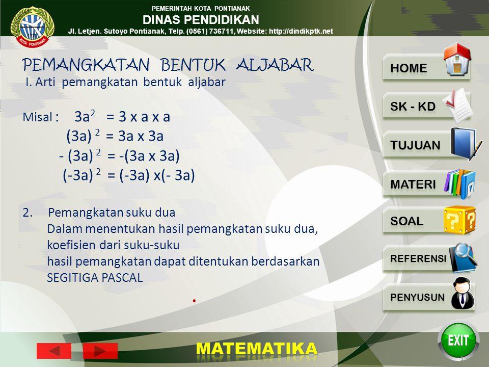 PEMERINTAH KOTA PONTIANAK DINAS PENDIDIKAN Jl. Letjen. Sutoyo Pontianak, Telp. (0561) 736711, Website: http://dindikptk.net 14 Contoh soal Sederhanaka